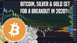 Bitcoin, Silver & Gold Setting Up For 2020 | Why It Will Be A Good Year For All Three