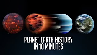 Full History of Earth in 10 Minutes