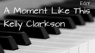 A Moment Like This Cover (Kelly Clarkson) - Instrumental (Piano) - EGY
