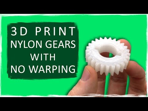 HOW TO 3D PRINT NYLON/ABS GEARS WITH NO WARPING