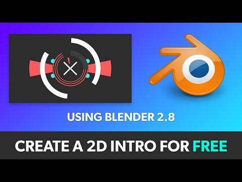 (New 2019) Create Free 2D Intros For YouTube Videos In Blender | Blender 2.8 Animation Tutorial