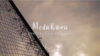 Meda Kawu Sendiri Tapi Tak Sepi (Electronic Version)