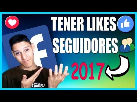 Como Tener Likes y Seguidores En Facebook 2017