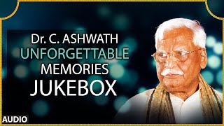 Dr.C. Ashwath Unforgettable Memories Jukebox || Dr.C. Ashwath || Kannada Songs