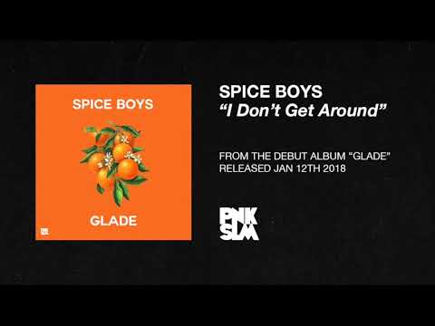 Spice Boys: I Don't Get Around (OFFICIAL AUDIO) Mp3