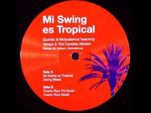 Quantic & Nicodemus - Mi Swing Es Tropical