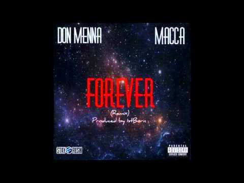 Don Menna And Macca   Forever Remix (Prod By 1st Born)