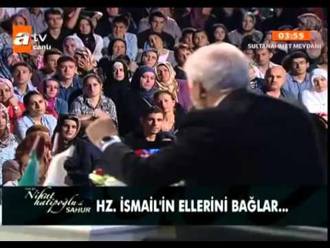Nihat Hatipoğlu Hz İbrahim Ve Hz İsmail In Hayatı 03 08 2013