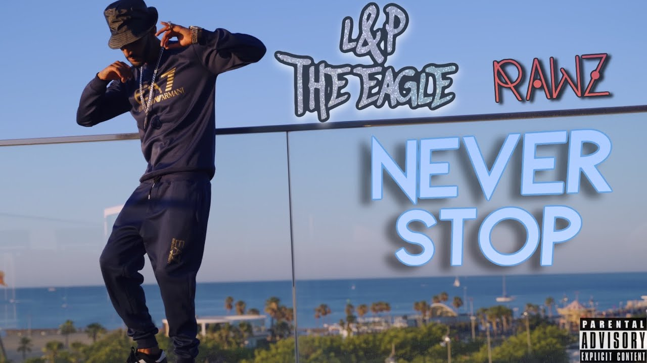L&P The Eagle x Rawz - NEVER STOP [Official Music Video]