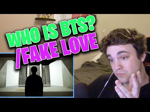 *CRAZY REACTION* WHO IS BTS? AND (방탄소년단) 'FAKE LOVE' Official MV