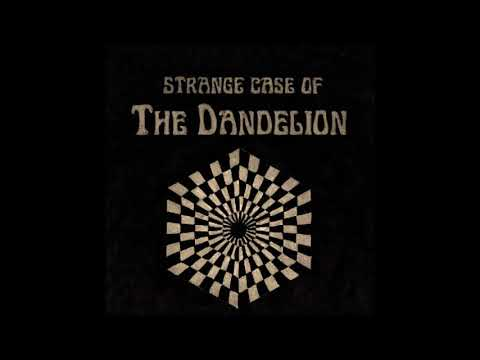 The Dandelion - Strange Case of the Dandelion (Full Album)