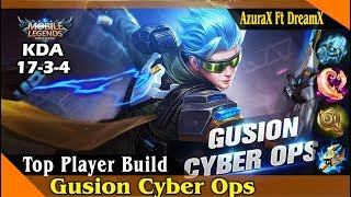 Gusion Cyber Ops Top Player Best Build by AzuraX Ft DreamX, Mobile Legend Game Play and Best Build