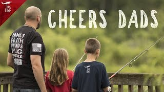 Cheers Dads | A Nine Line Fathers day Tribute