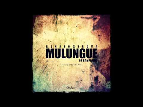 Renato Xtrova - Mulungue feat. Os Bamfumos (Original Mix)