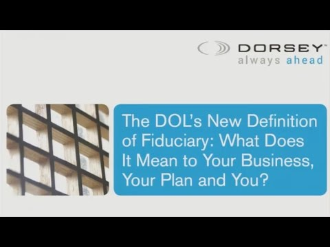 Seminar Playback: The DOL's New Definition of Fiduciary