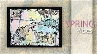 Mixed Media ~ SpringVibes