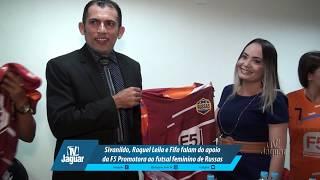 Sivanildo, Raquel Leila E Fifa falam do apoio da F5 Promotora ao futsal feminino de Russas
