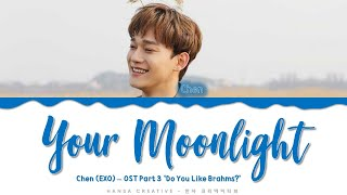 Download lagu Chen (EXO) - 'Your Moonlight' (OST Part.3 'Do You Like Brahms?') Lyrics Color Coded (Han/Rom/Eng)