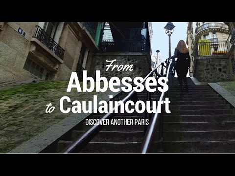 From Abbesses To Caulaincourt: Discover Another Paris