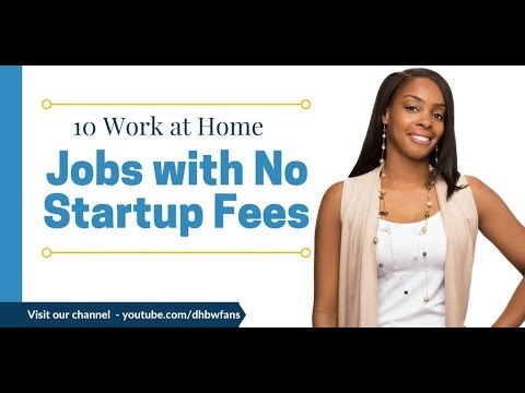 10+ Work at Home Jobs - No Startup Fees Required