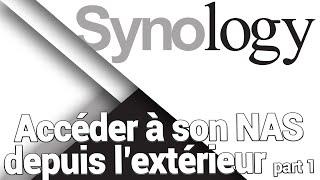 Accéder à son NAS Synology depuis l'extérieur - Partie 1 : La configuration du réseau