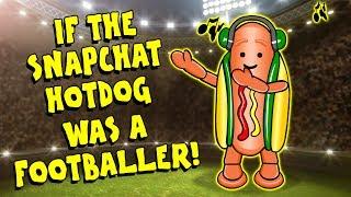 🌭IF THE SNAPCHAT HOTDOG WAS A FOOTBALLER🌭Feat. Ronaldo, Messi, Suarez, Zlatan + MORE! (Parody)