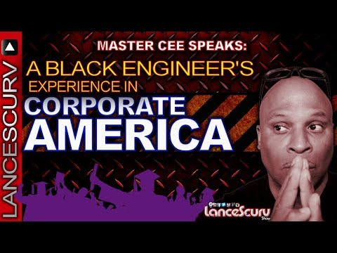 A BLACK ENGINEER's Experience In CORPORATE AMERICA! - The LanceScurv Show