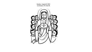 Sunday, August 8, 2021 Lectionary 19, Year B