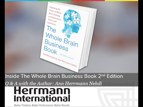 Inside The Whole Brain Business Book, Second Edition  Q A with the Author, Ann Herrmann-Nehdi
