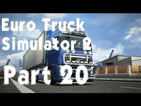 Euro Truck Simulator 2 - Part 20