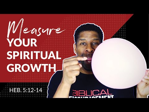 Three Ways to Measure Spiritual Growth