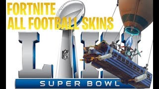 FORTNITE ALL FOOTBALL + SUPER BOWL LIII SKINS!!! LOS ANGELES RAMS & NEW ENGLAND PATRIOTS!!!