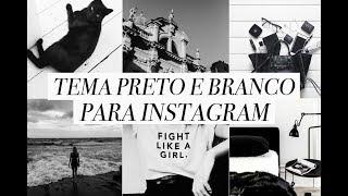 COMO EDITAR FOTOS DO INSTAGRAM // FEED PRETO E BRANCO VEDA #17