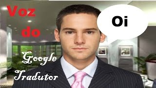 Voz do Google tradutor  Masculino