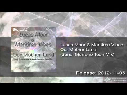 Lucas Moor & Maritime Vibes - Our Mother Land (Sandi Morreno Tech Mix) [ Trance ]