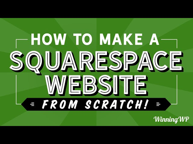 How To Make a Squarespace Website - A Complete Step-by-Step Guide (2020)