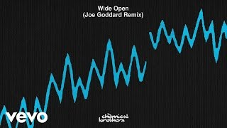 The Chemical Brothers - Wide Open (Joe Goddard Remix)