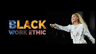 Black Work Ethic - Beyonce #1