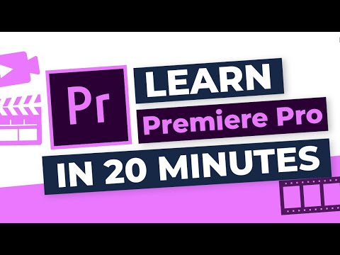 Premiere Pro 2020: Step By Step Tutorial For Beginners In ONLY 20 Minutes