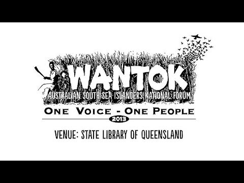 Wantok 2013 Australian South Sea Islanders National Forum -