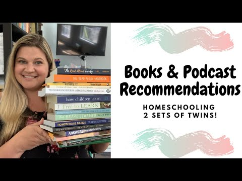 Homeschool:  Books and Podcast Recommendations
