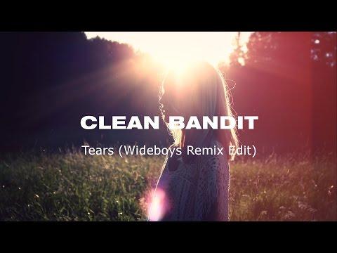 CLEAN BANDIT - Tears (Wideboys Remix Edit)