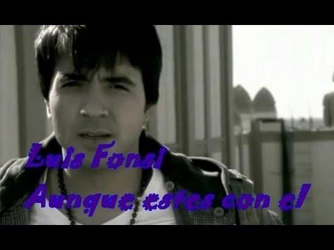Luis Fonsi-Aunque estes con el(Letra)