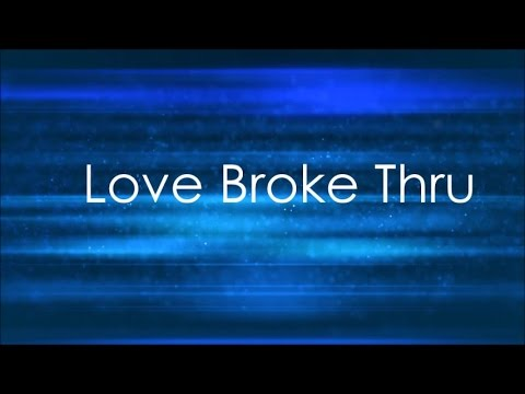 tobyMac//Love Broke Thru Lyric Video