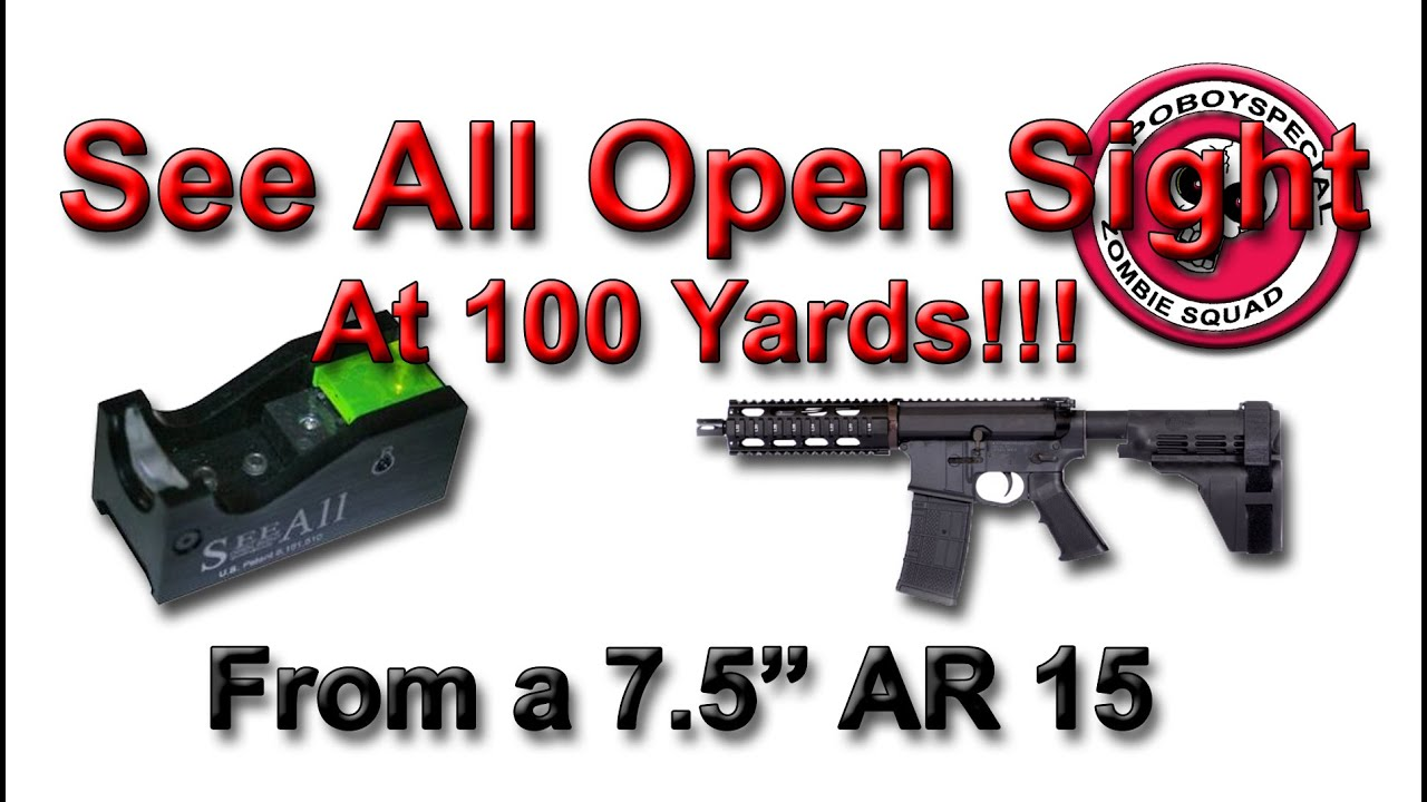 See All Sight At 100 Yards With Ar 15 Pistol 7 5in Barrel Youtube