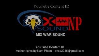 ÂM THANH CHIẾN TRƯỜNG - MIX WAR SOUND.