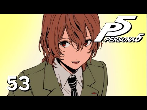 SPECIAL GUEST - Let's Play - Persona 5 - 53 - Walkthrough Playthrough
