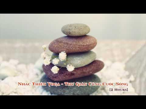 Nhạc Thiền Yoga - Thư Giãn Cuộc Sống