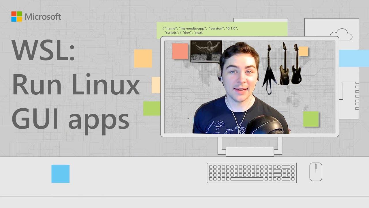WSL: Run Linux GUI Apps