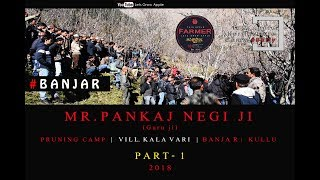 2018 | Mr. Pankaj Negi ji | Pruning Camp | BANJAR | Kullu |  Lets Grow Apple